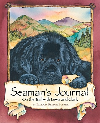 Ideals Children's Books Seaman's Journal: On the Trail with Lewis and Clark by Eubank, Patricia Reeder [Paperback] at Sears.com