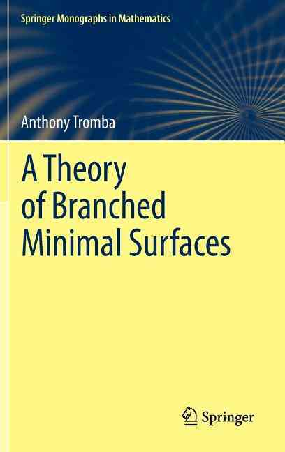 A Theory of Branched Minimal Surfaces By Tromba, Anthony